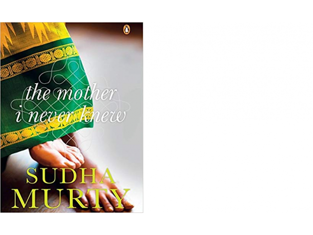 The Mother I Never Knew: Two Novellas by sudha murthy